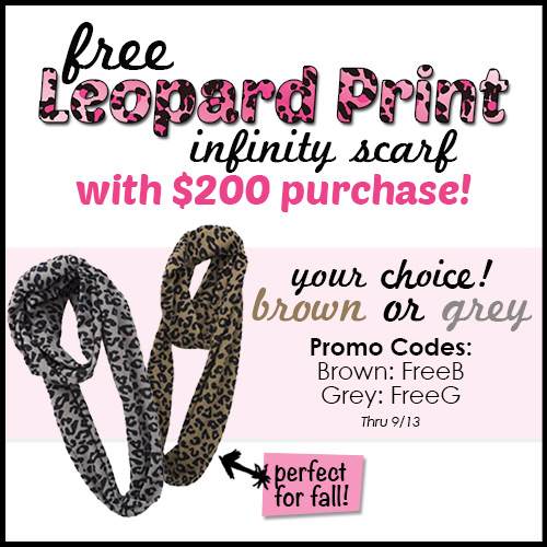 Get a FREE Leopard Print Scarf with your purchase!